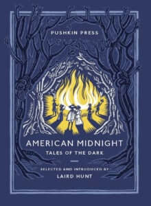 American Midnight: Tales of the Dark, selected and introduced by Laird Hunt (Pushkin Press, 2019)